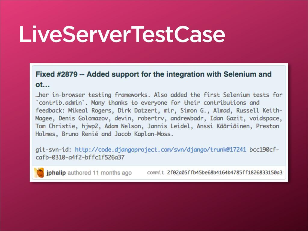 LiveServerTestCase