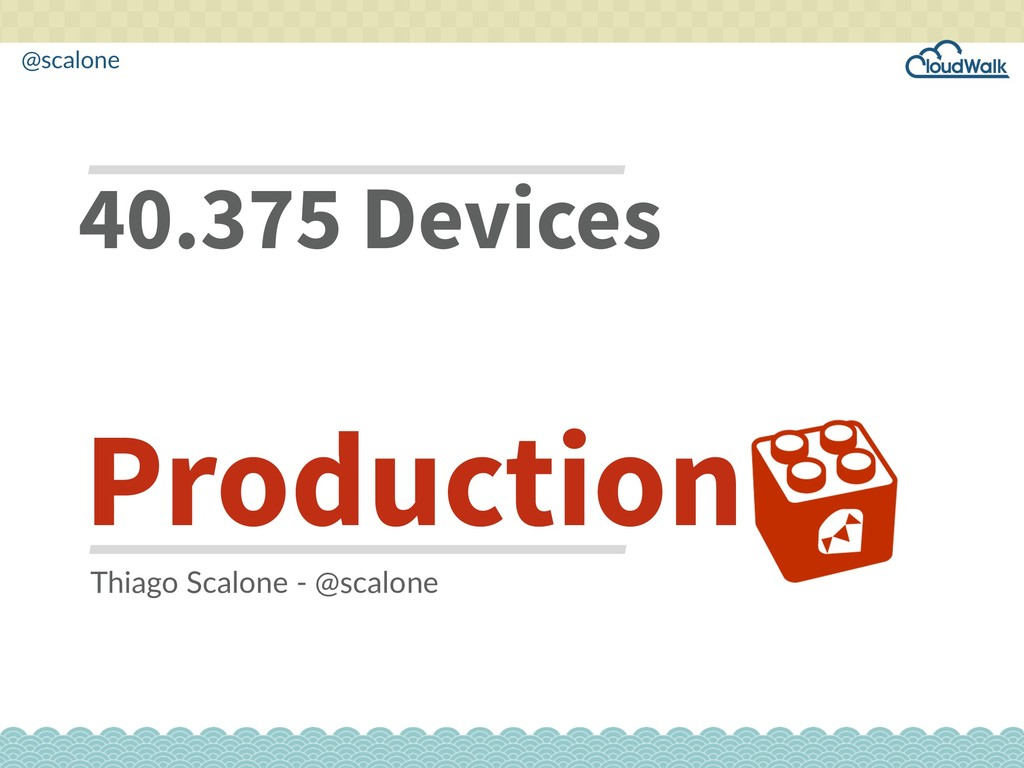 @scalone 40.375 Devices Production Thiago Scalo...