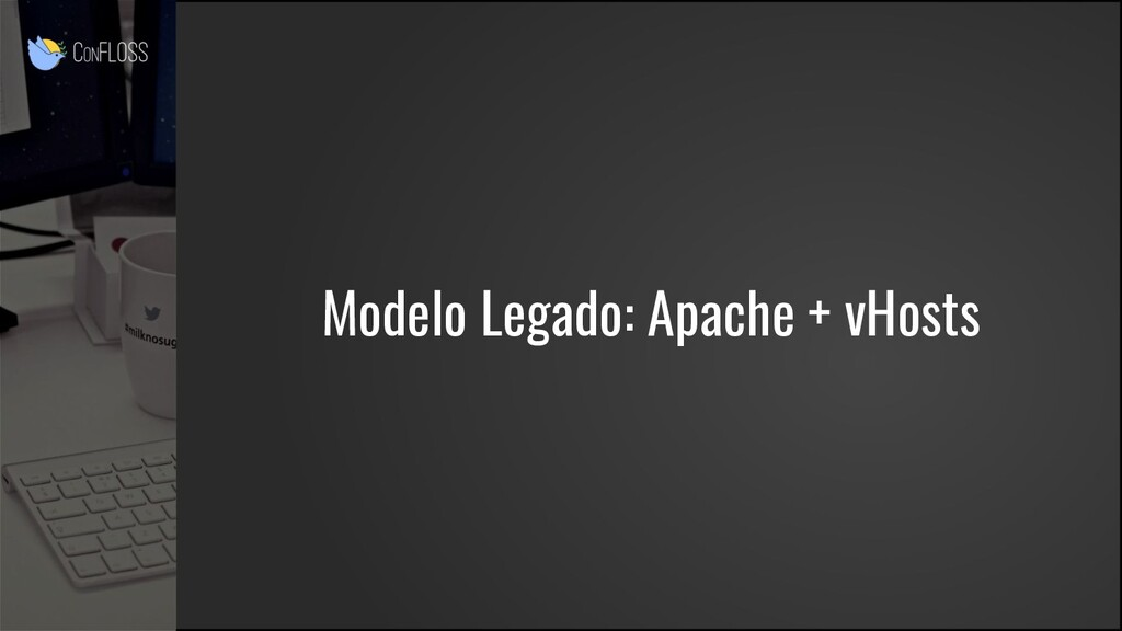 Modelo Legado: Apache + vHosts