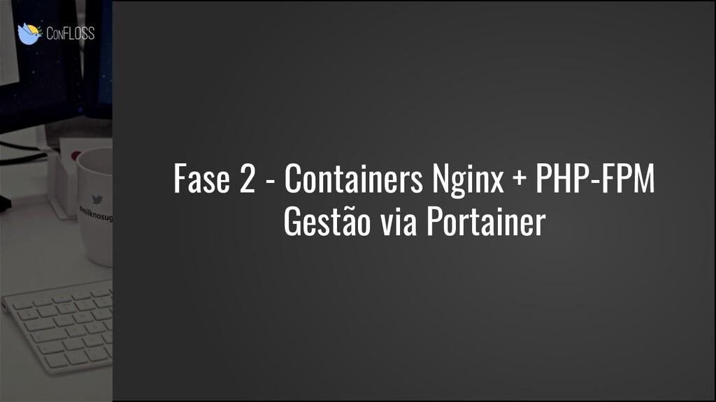 Fase 2 - Containers Nginx + PHP-FPM Gestão via ...