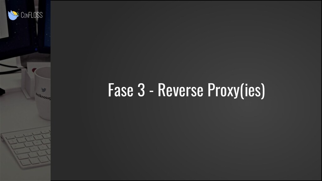 Fase 3 - Reverse Proxy(ies)