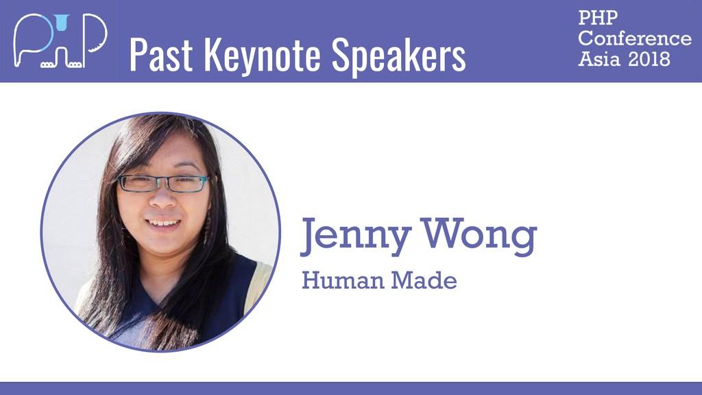 Past Keynote Speakers Jenny Wong Human Made