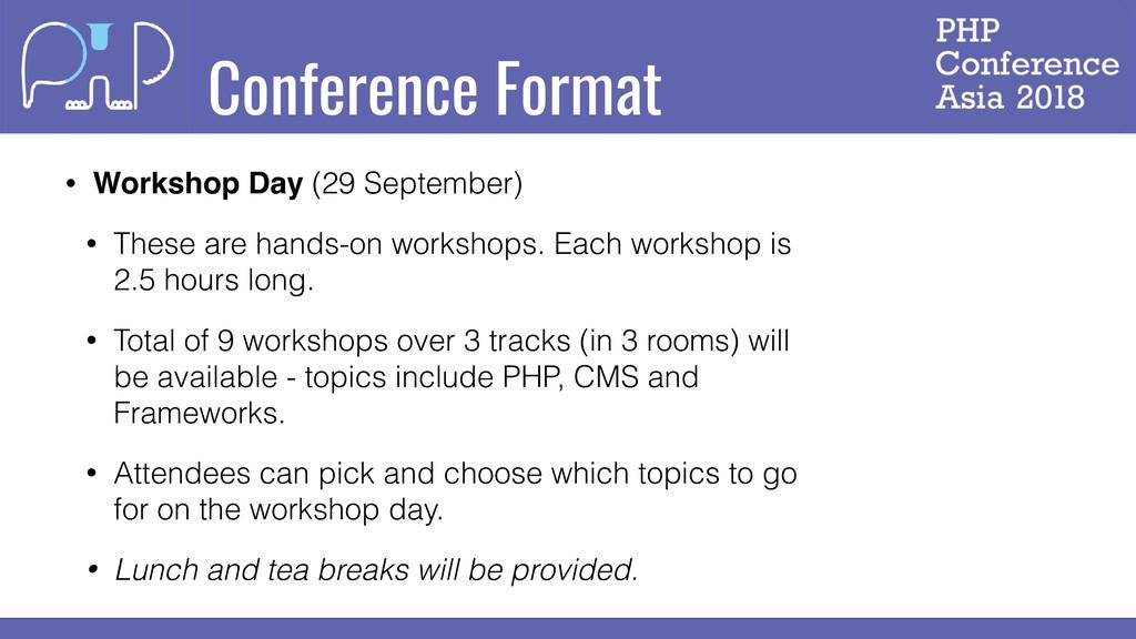 Conference Format • Workshop Day (29 September)...