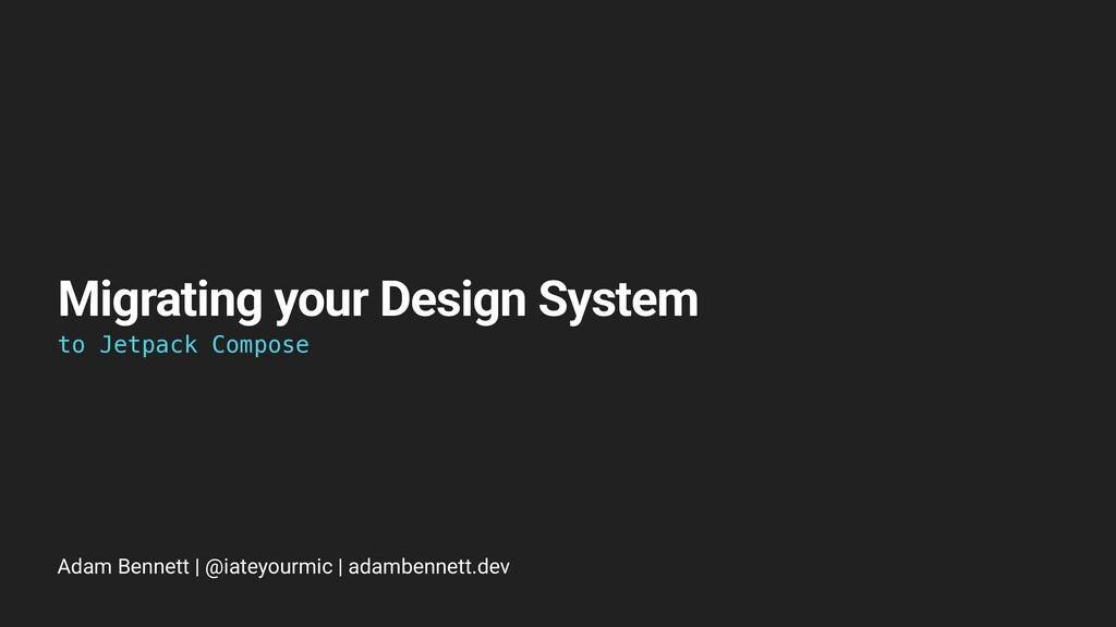 Migrating your Design System to Jetpack Compose...