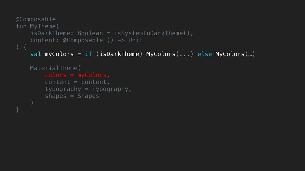 @Composable fun MyTheme( isDarkTheme: Boolean =...