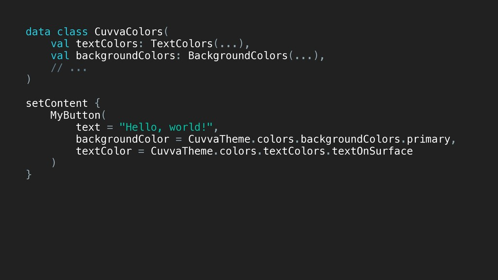 data class CuvvaColors( val textColors: TextCol...