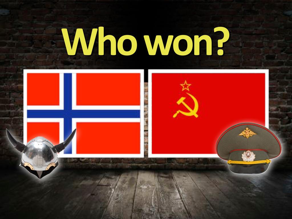 Who'won?