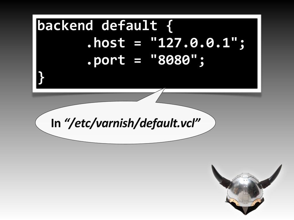 "backend/default/{ //////.host/=/""127.0.0.1""; //..."