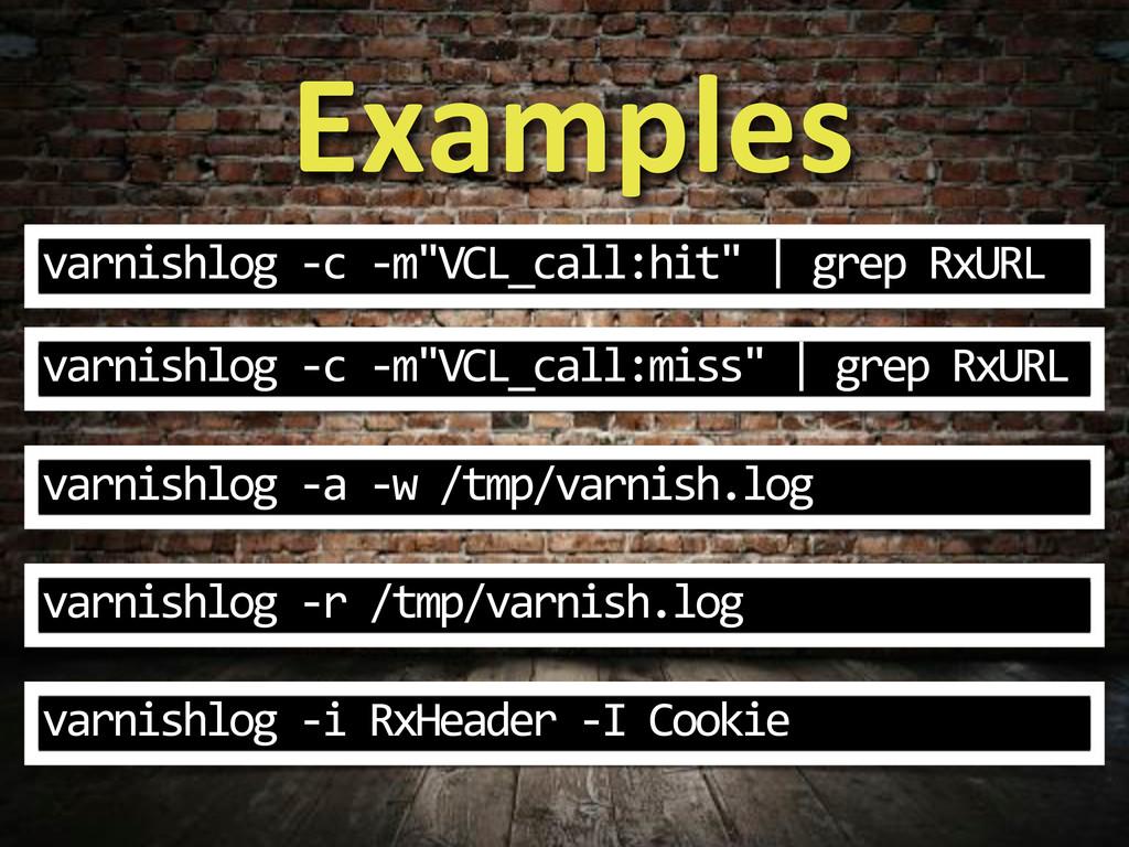 "Examples varnishlog%3c%3m""VCL_call:hit""% %grep%..."