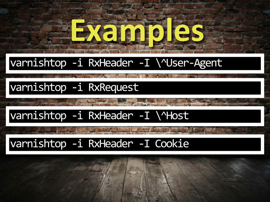 Examples varnishtop%3i%RxHeader%3I%\^User3Agent...