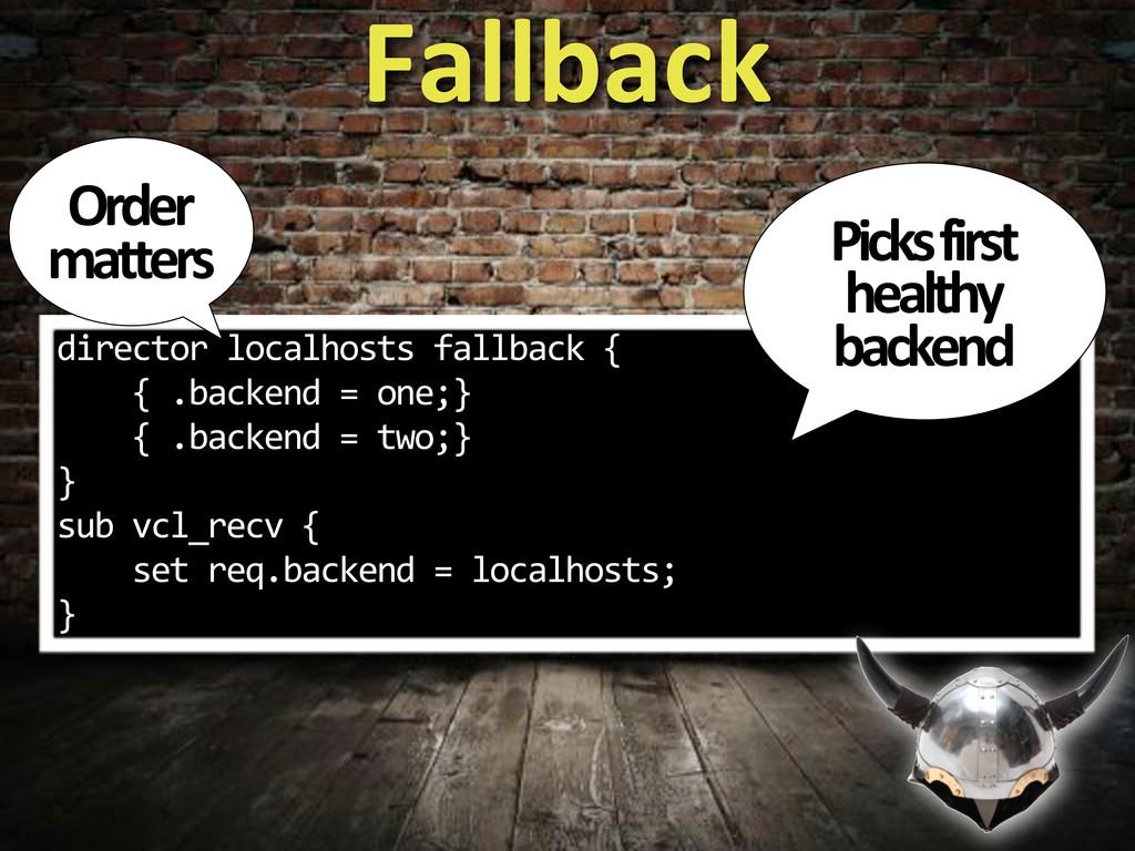 director%localhosts%fallback%{ %%%%{%.backend%=...