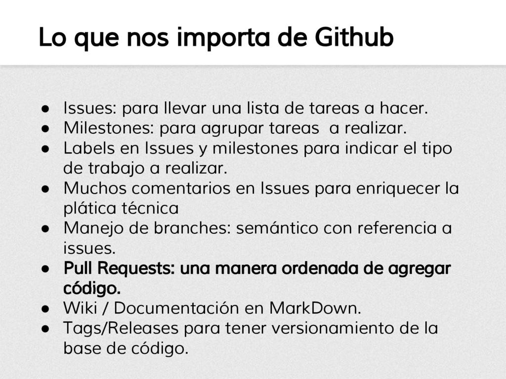Lo que nos importa de Github ● Issues: para lle...