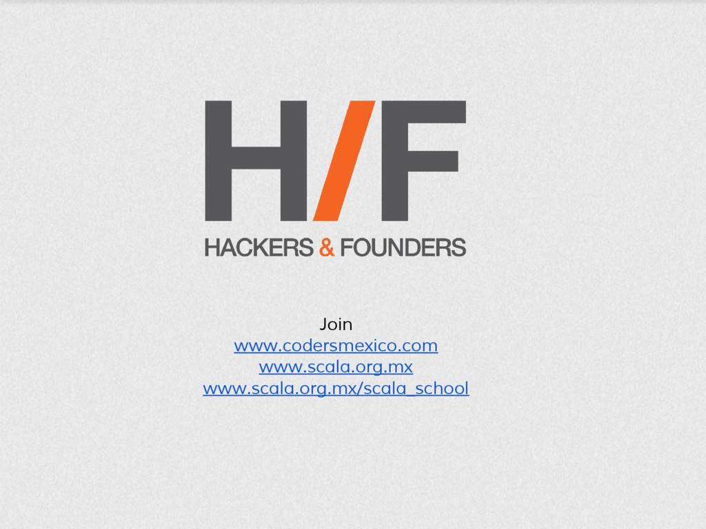 Join www.codersmexico.com www.scala.org.mx www....