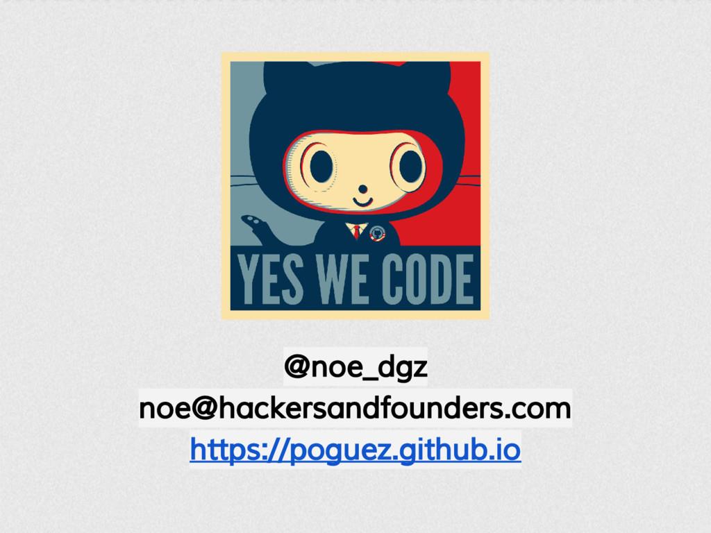@noe_dgz noe@hackersandfounders.com https://pog...