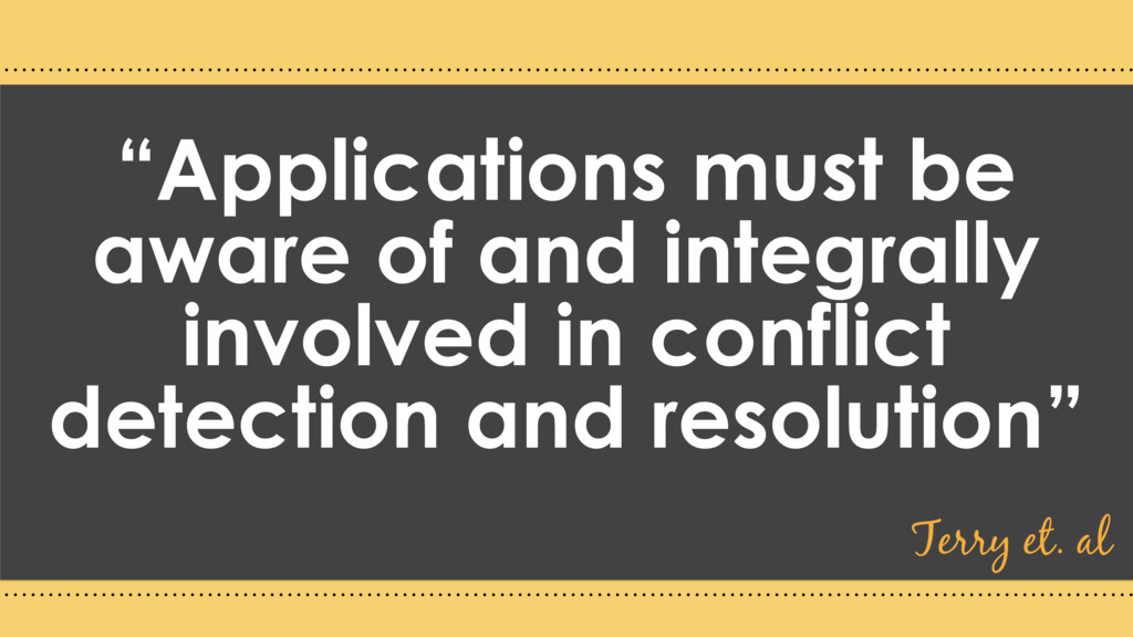 """Applications must be aware of and integrally i..."