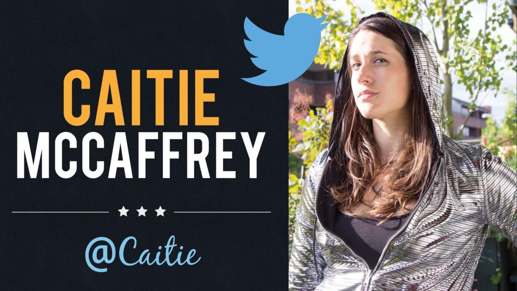 @Caitie Caitie  McCaffrey