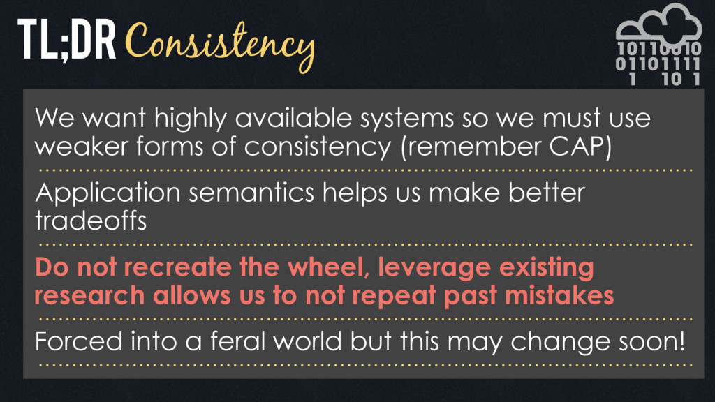 Consistency We want highly available systems so...