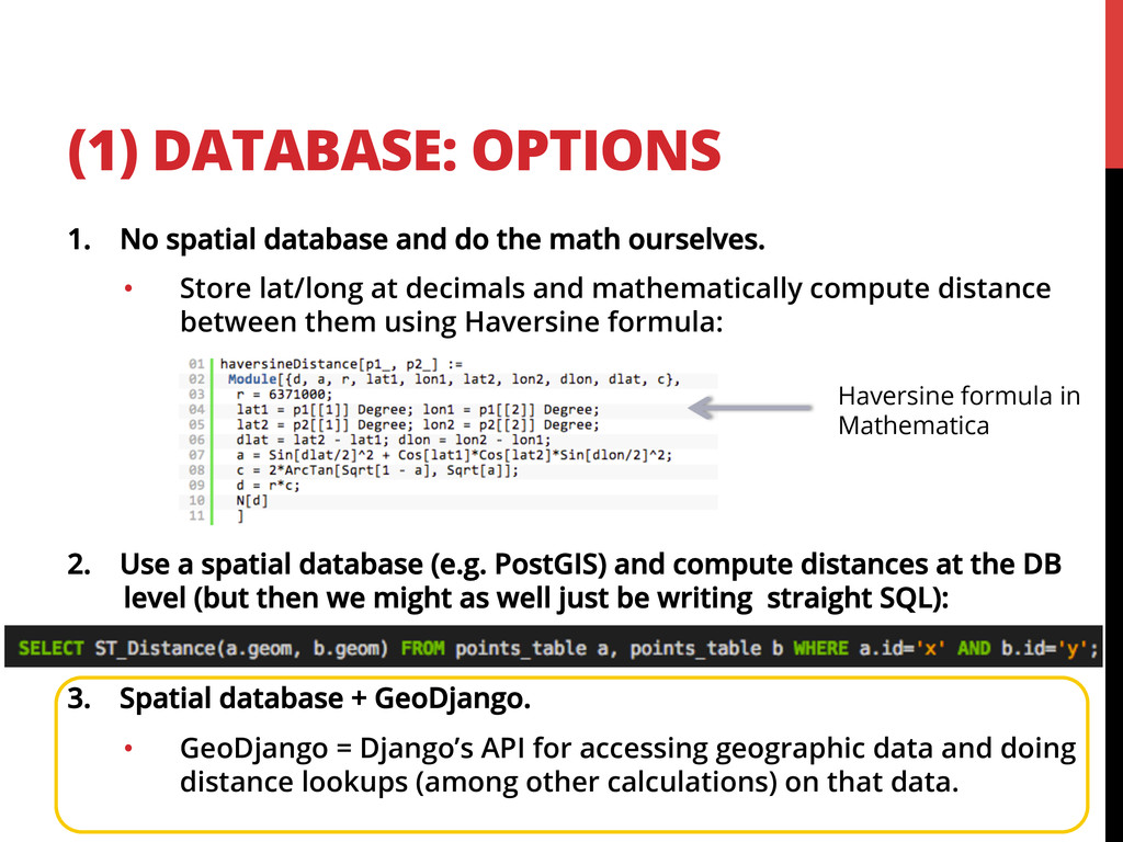 (1) DATABASE: OPTIONS 1.  No spatial database a...