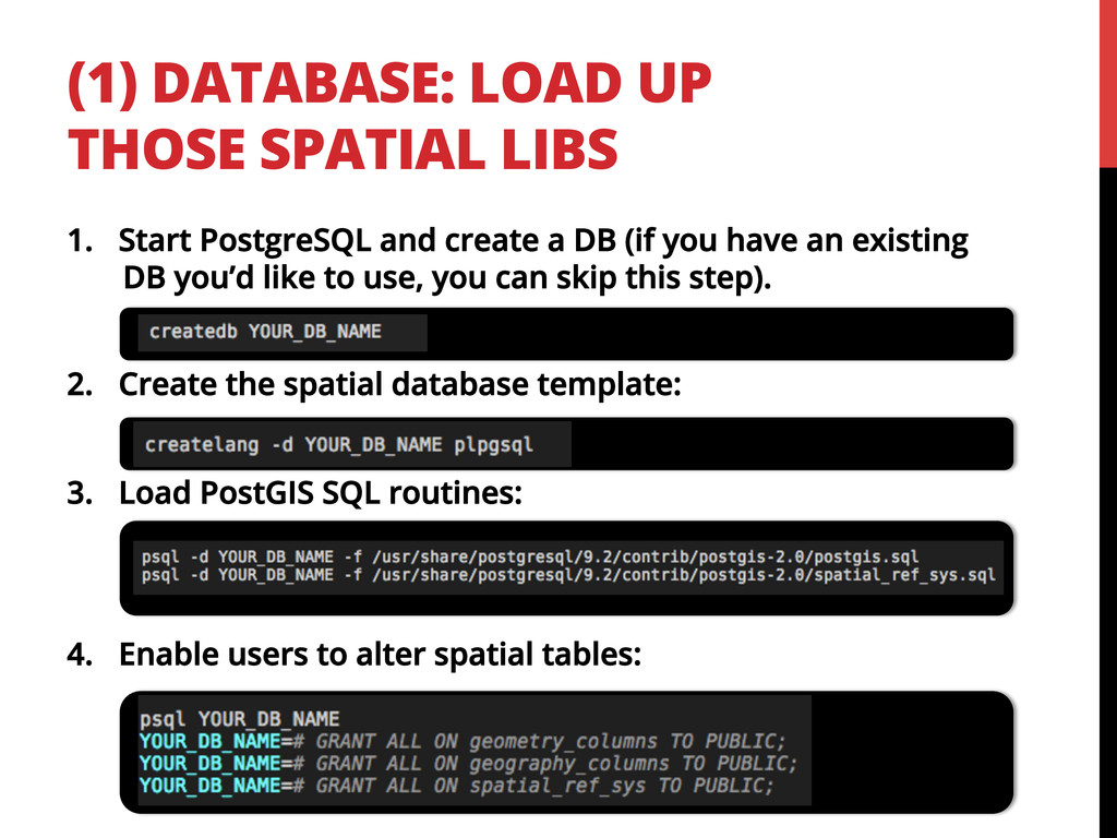 (1) DATABASE: LOAD UP THOSE SPATIAL LIBS 1.  St...