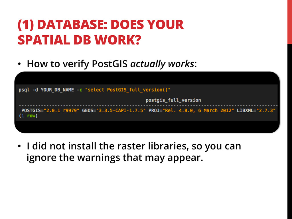 (1) DATABASE: DOES YOUR SPATIAL DB WORK? •  How...