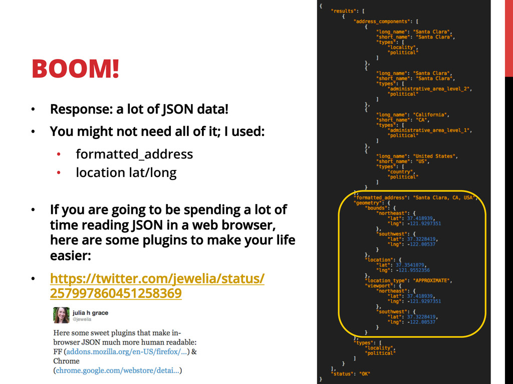 BOOM! •  Response: a lot of JSON data! •  You m...