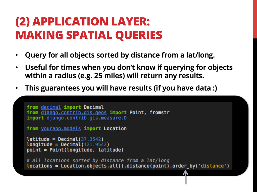 (2) APPLICATION LAYER: MAKING SPATIAL QUERIES •...