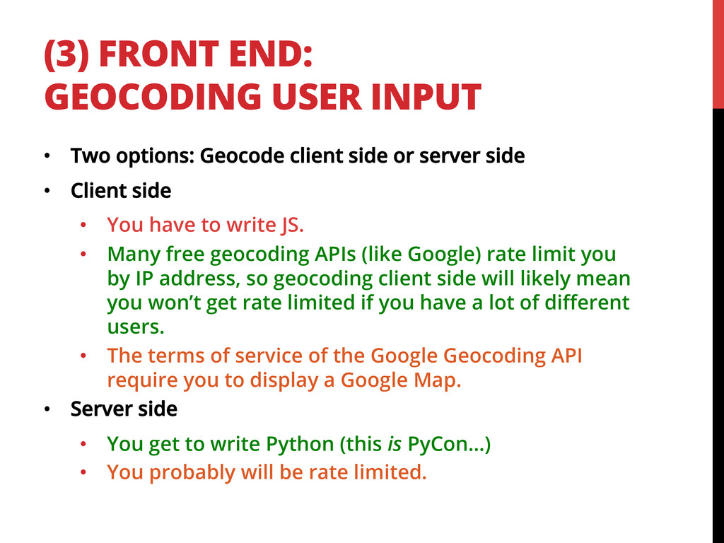 (3) FRONT END: GEOCODING USER INPUT •  Two opti...