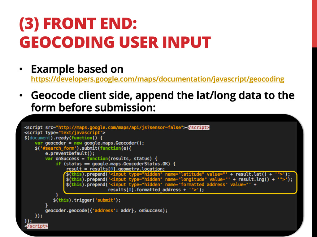 (3) FRONT END: GEOCODING USER INPUT •  Example ...