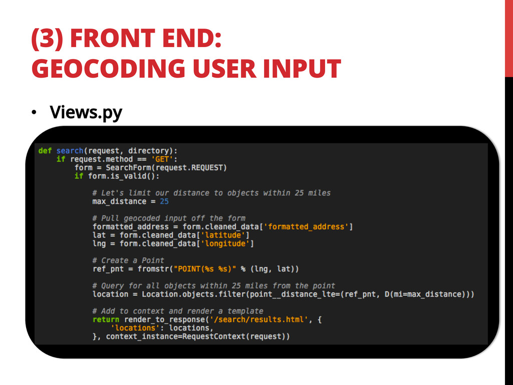 (3) FRONT END: GEOCODING USER INPUT •  Views.py