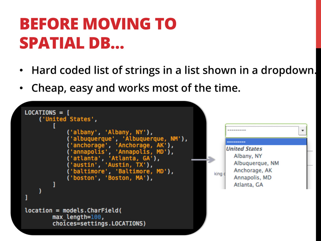 BEFORE MOVING TO SPATIAL DB… •  Hard coded list...