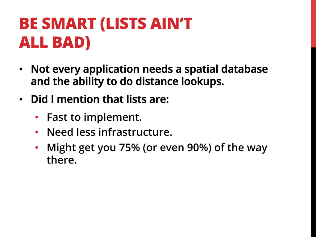 BE SMART (LISTS AIN'T ALL BAD) •  Not every app...
