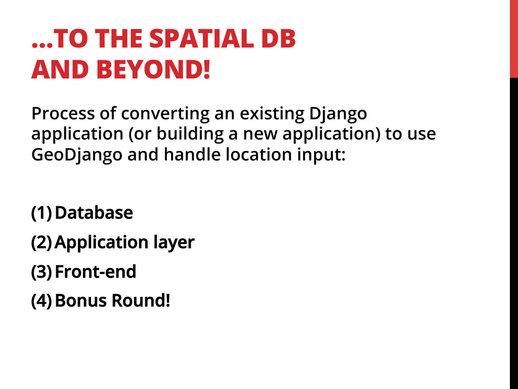 …TO THE SPATIAL DB AND BEYOND! Process of conve...