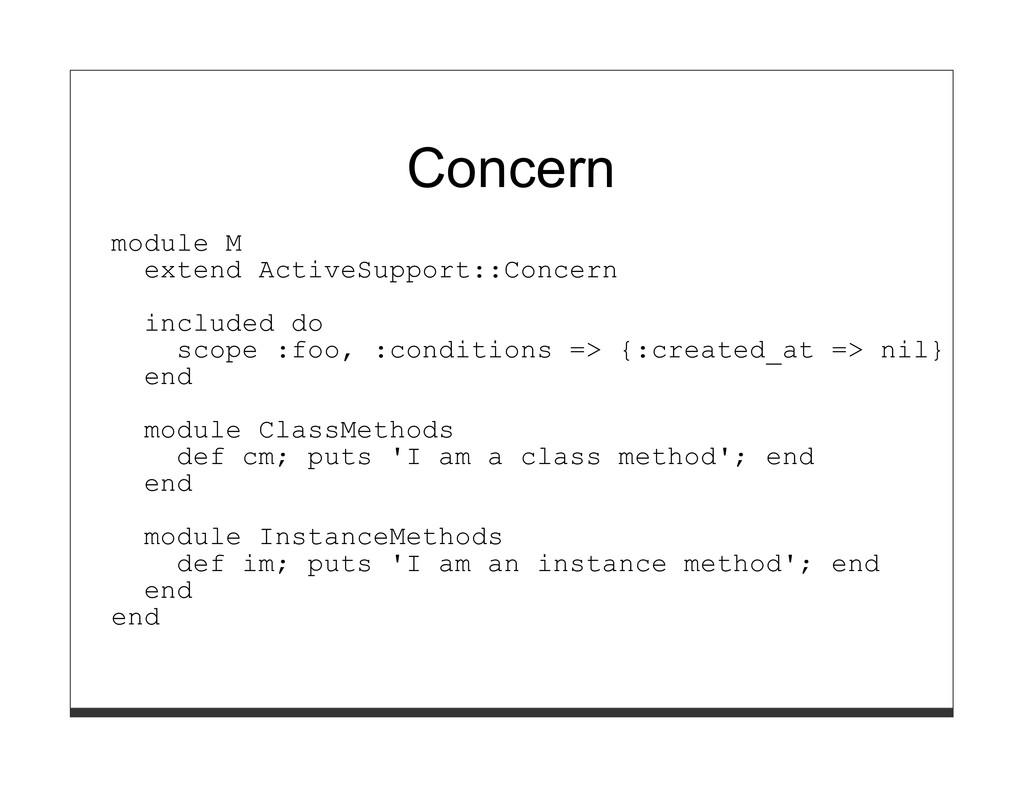 Concern module M extend ActiveSupport::Concern ...