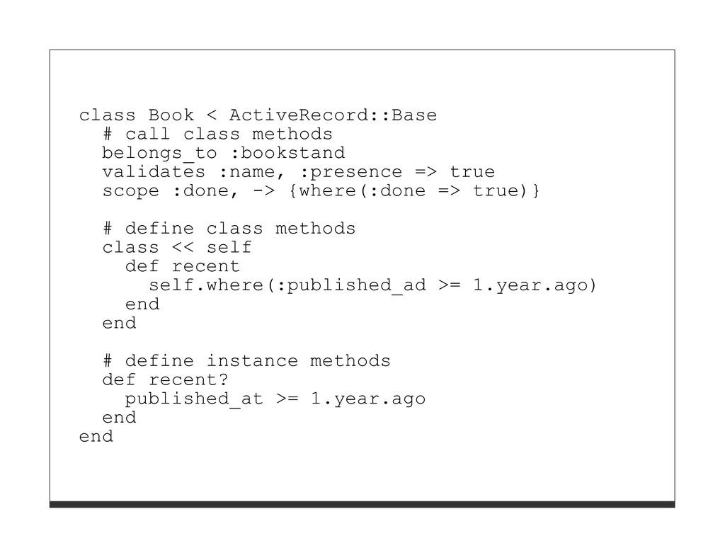 class Book < ActiveRecord::Base # call class me...