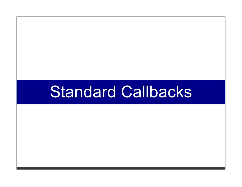 Standard Callbacks