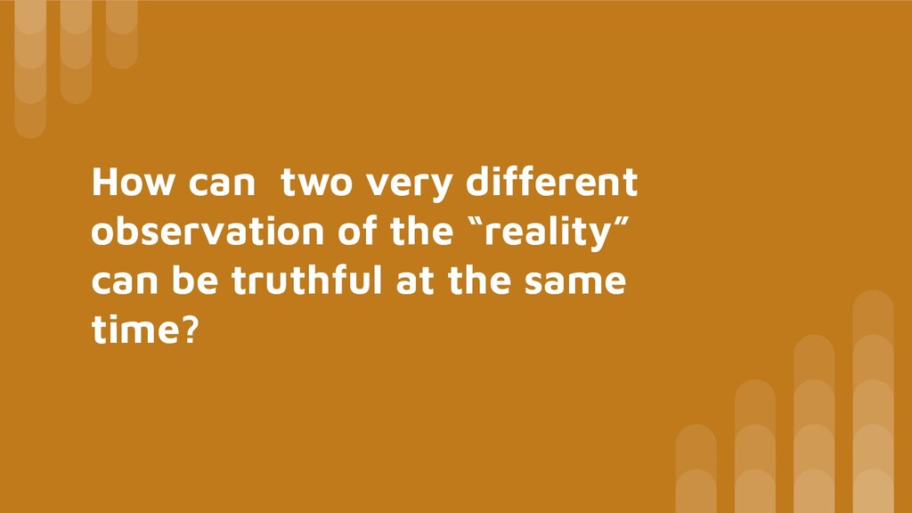 """How can two very different observation of the """"..."""