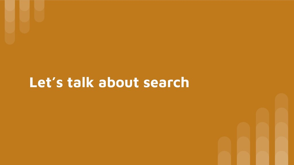 Let's talk about search