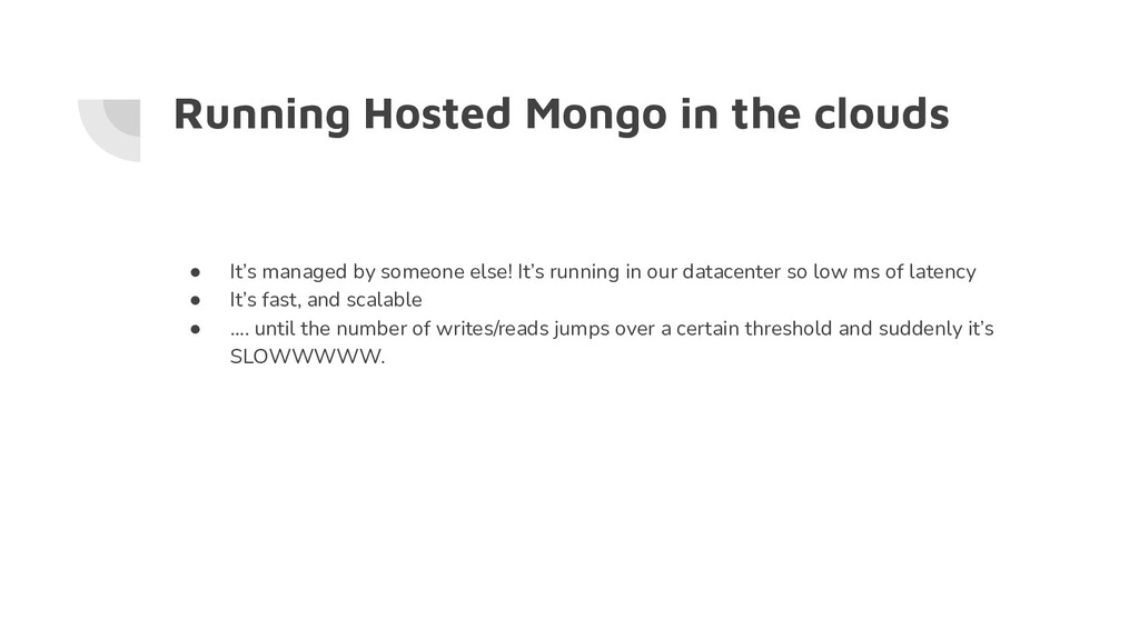 Running Hosted Mongo in the clouds ● It's manag...