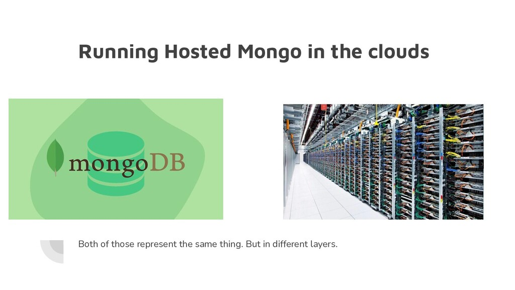 Running Hosted Mongo in the clouds Both of thos...