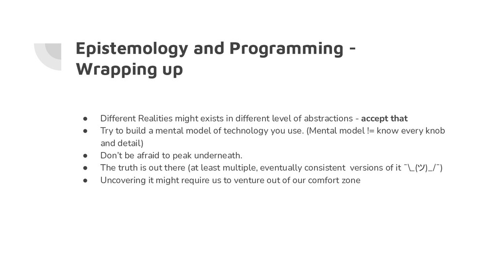 Epistemology and Programming - Wrapping up ● Di...