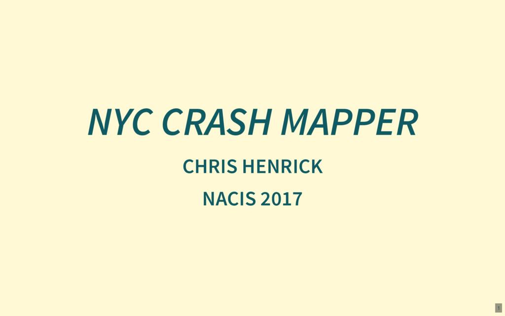 NYC CRASH MAPPER CHRIS HENRICK NACIS 2017 1