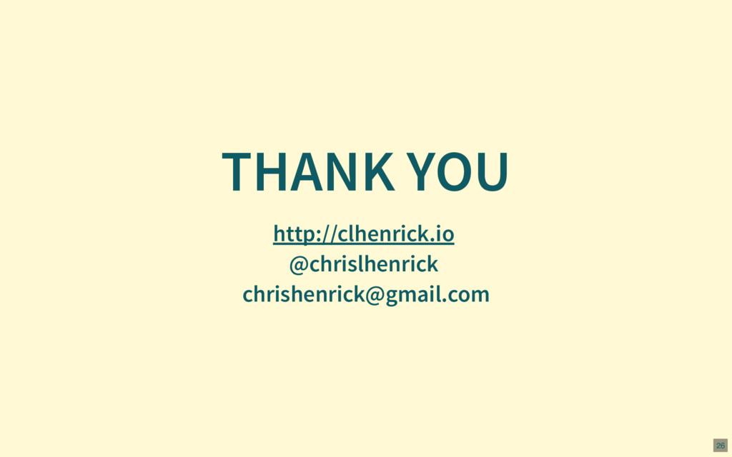 THANK YOU @chrislhenrick chrishenrick@gmail.com...