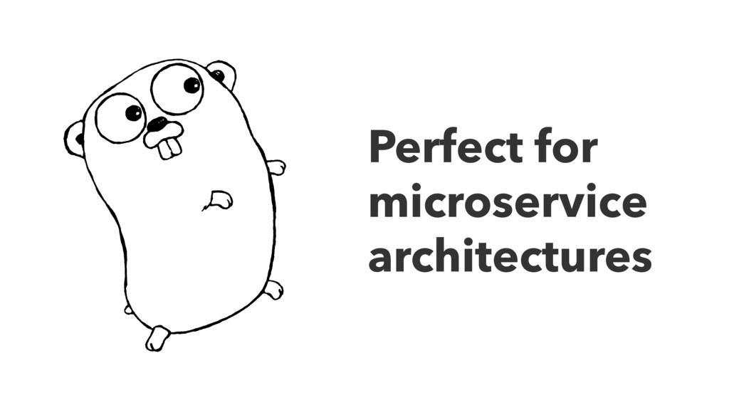 Perfect for