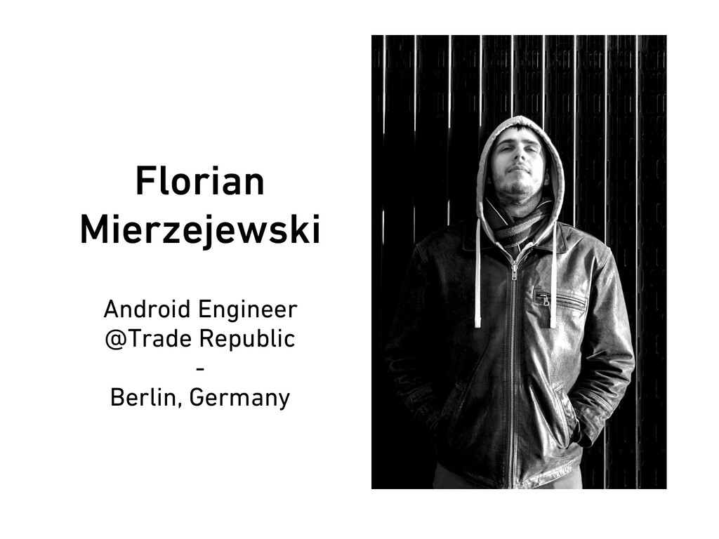 Florian Mierzejewski Android Engineer @Trade Re...