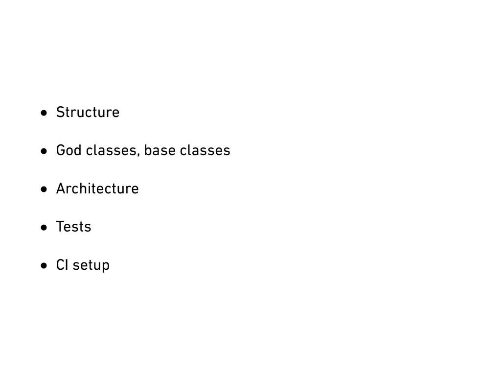 • Structure • God classes, base classes • Archi...