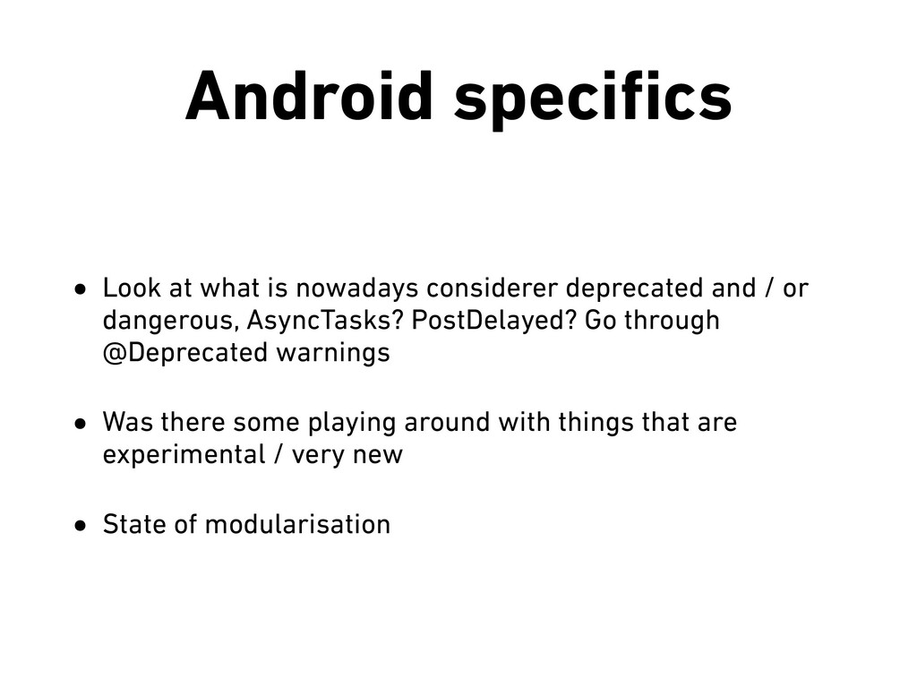 Android specifics • Look at what is nowadays con...