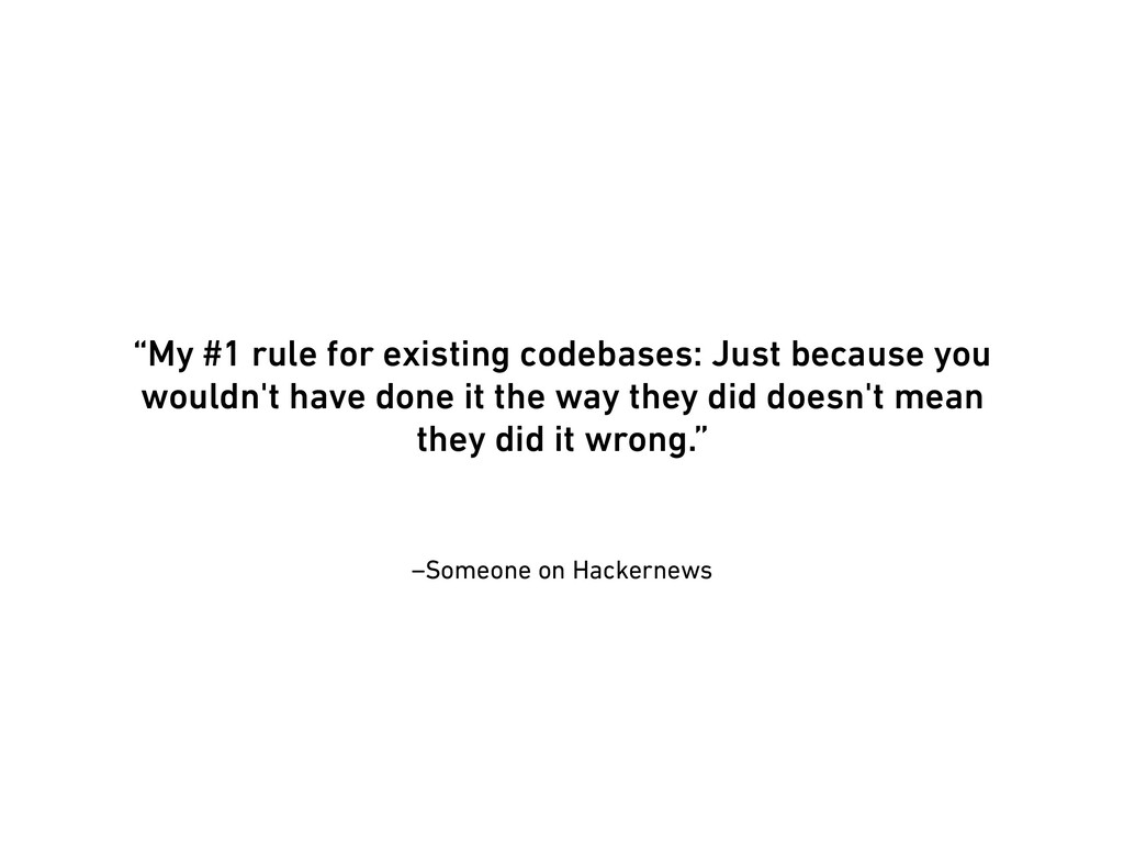 """–Someone on Hackernews """"My #1 rule for existing..."""