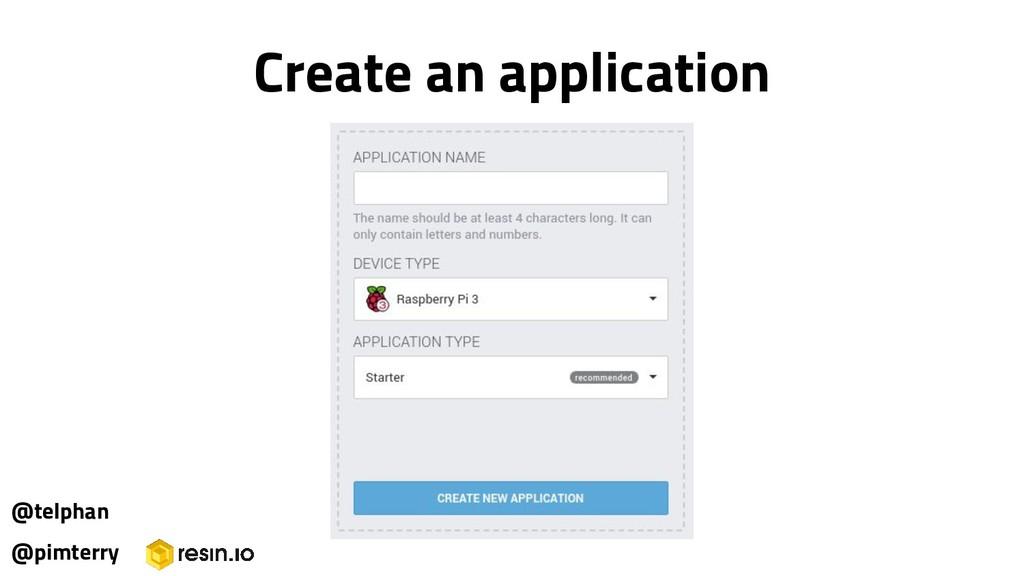 @pimterry Create an application @telphan