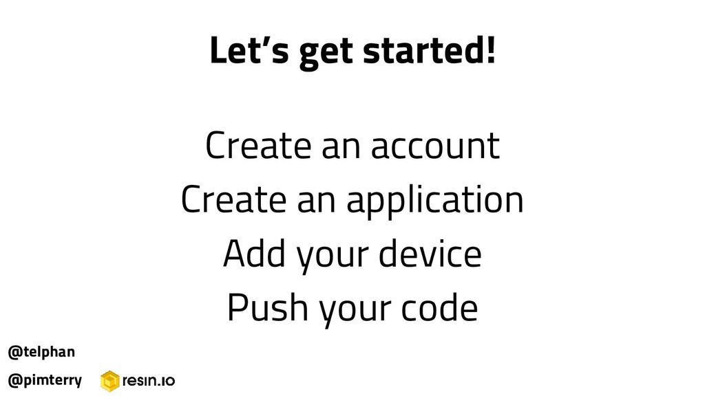 Create an account Create an application Add you...