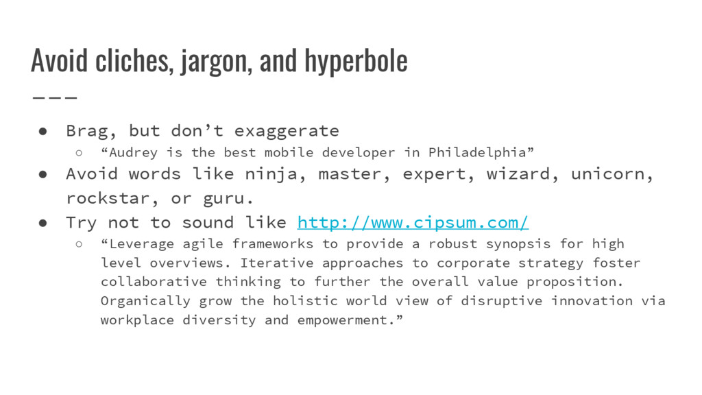 Avoid cliches, jargon, and hyperbole ● Brag, bu...